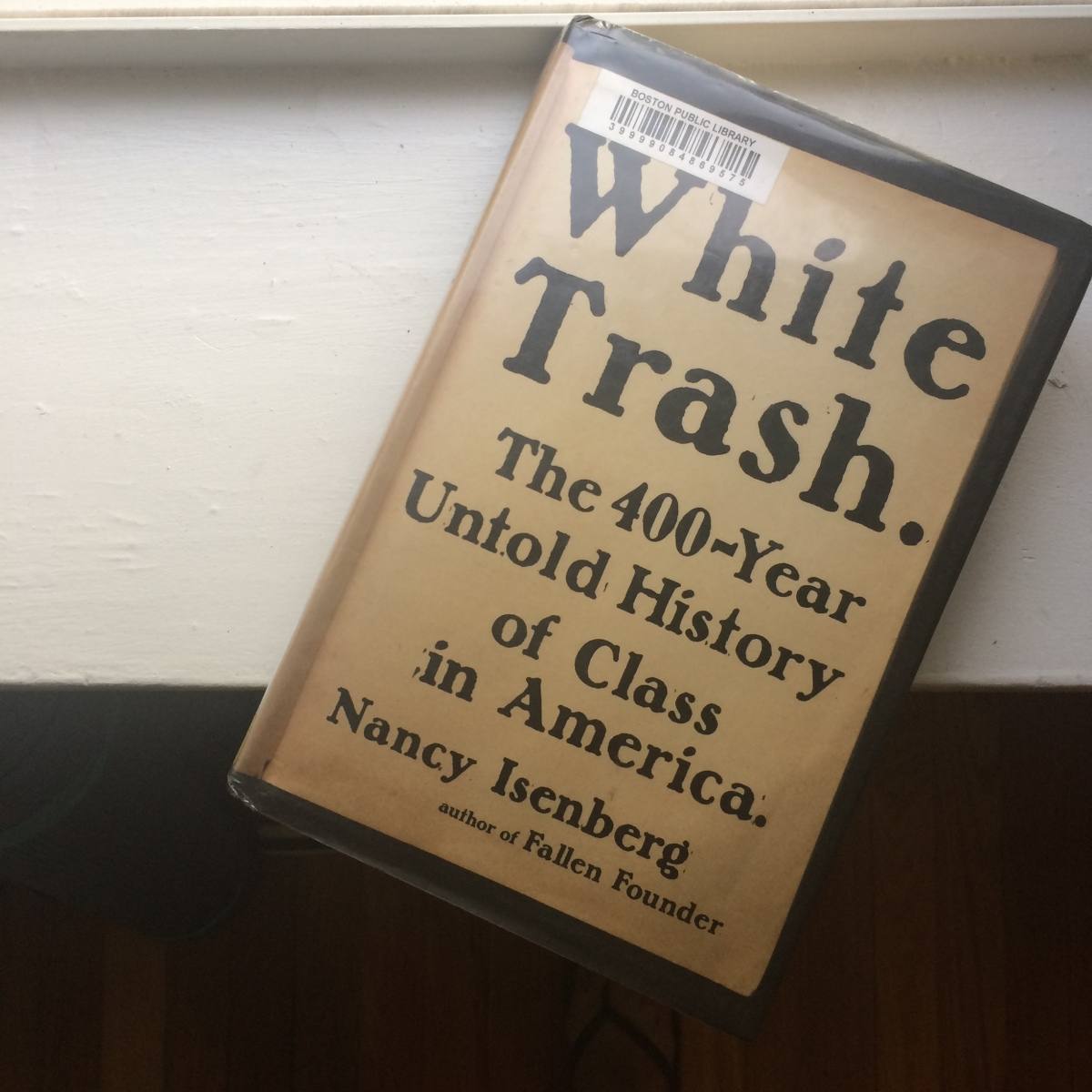 Five Things About White Trash: The 400-Year Untold History of Class in America By NancyIsenberg